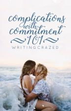 Complications with Commitment 101 by writingcrazed
