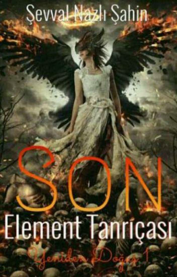 Son Element Tanrıçası [Yeniden Doğuş 1]