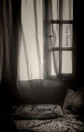 I Dreamt by GreyGrimly
