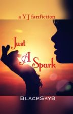 Just a Spark [YJ fanfic]✔️ by BlackSky8