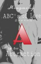 ABC's Of Love : A is for Attraction by FigsAraza