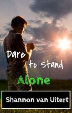 Dare to Stand Alone by Embark123