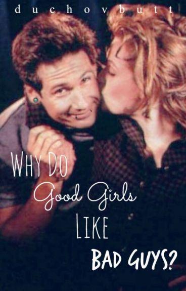 Why Do Good Girls Like Bad Guys?