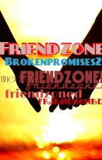 FriendZone (completed) written by: XizEspanto by BrokenPromises21