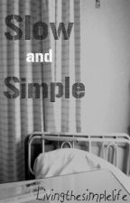 Slow and Simple  by LivingtheSimpleLife