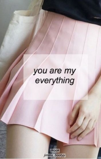 you are my everything - jikook