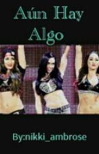 ++ Aun Hay Algo ++ by nikki_ambrose