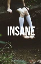 Insane ➵ Camila/You (ON HOLD) by pxradize