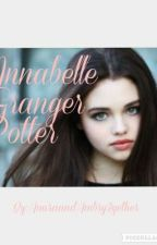 Annabelle Granger Potter(Hermione adopted sister and Harry potters twin by AmiraandAmry2gether