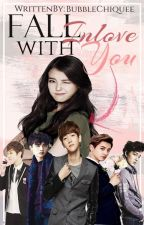 Fall Inlove With You (completed) by BubbleChiquee
