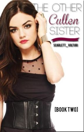 The Other Cullen Sister {Book 2} by ScarlettVolturi