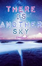 There Is Another Sky by littlejanel