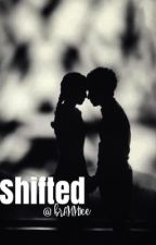Shifted by anniehaydenxo