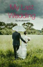 My Last Wedding ( New Account ) by cewekberkacamata