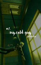 My Cold Guy (BOOK 2) || Bts V by jiminite