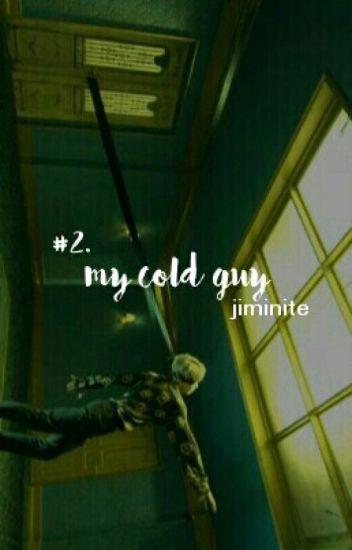 My Cold Guy (BOOK 2) || Bts V