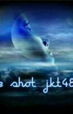 One Shot Jkt48 by nabilaholic