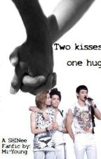 Two kisses one hug (SHINee Fanfic) by Mi-YoungYum