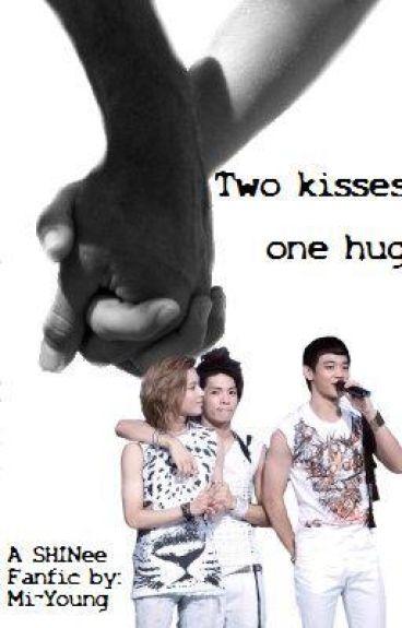 Two kisses one hug (SHINee Fanfic)