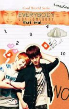 Everybody got somebody, but me...[ChenMin] -Cool World Serie- by LunaaSoo