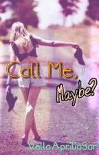 Call Me, Maybe? - oneshoot by AprillKecee