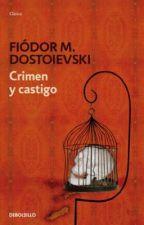 Crimen y Castigo - Fiodor Dostoieski by Naiarasnchez1