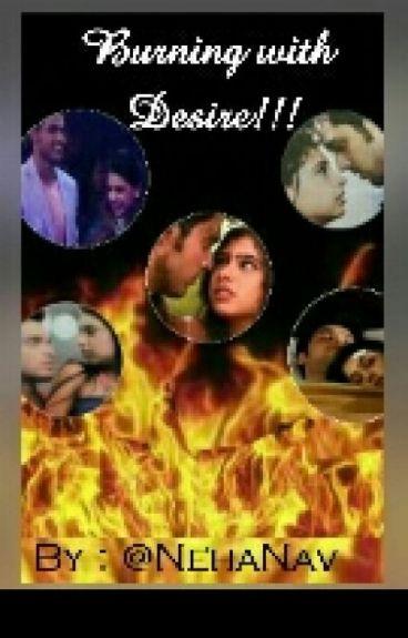 Burning with desire... {Editing}
