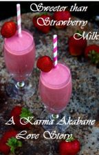 Sweeter than Strawberry Milk (Karma Akabane x OC) by Bashful_Otaku
