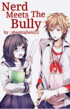 Nerd Meets The Bully (Editing) by shaeirajhein22
