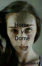 Horor v Domě ✅ by Ladisek48