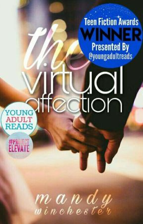 The Virtual Affection | #Wattys2017 by MandyWinchester1