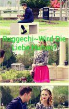 Ruggechi~Wird Die Liebe Halten? by fedemilafan2308