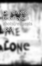 One direction BoyxBoy one shots(requests open) by xxLeaveMeAlonexx