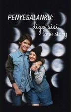 PENYESALANKU: Digo Sisi Love Story by Alya_shanaz