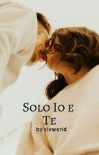 Solo Io E Te by baberoma