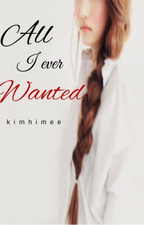 All I Ever Wanted (Raine's Story) by kimhimee