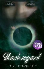 Blackvoyant by FioreDArgento