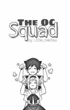 The OC Squad by Little_heichou