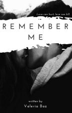 Remember Me [Leondre Devries] by ValDevriesx