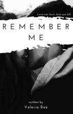 Remember Me [Leondre Devries] #ELectora1ConLiterario by ValDevriesx