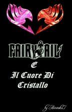 Fairy Tail E Il Cuore Di Cristallo by Ainoaka7