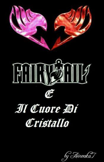 Fairy Tail E Il Cuore Di Cristallo