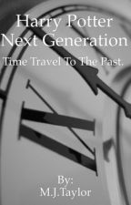 Harry Potter next generation time travel to the past  by JessicaPandoraAurora