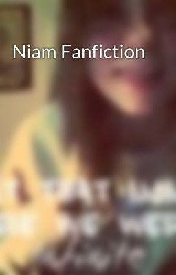 Niam Fanfiction