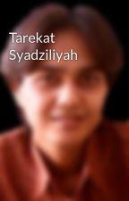 Tarekat Syadziliyah by dilaga30