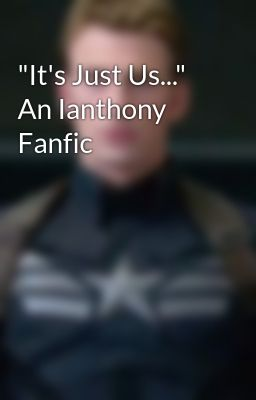 """It's Just Us..."" An Ianthony Fanfic"