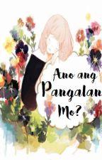 Ano ang pangalan mo? by itsateshai