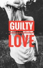 Guilty Love (TLL Side Story)√ by yamahaskies