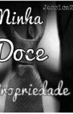 Minha Doce Propiedade by jessy2silva