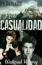 Por Casualidad ( A.P) by paula11S
